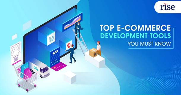 Top E-Commerce Development Tools